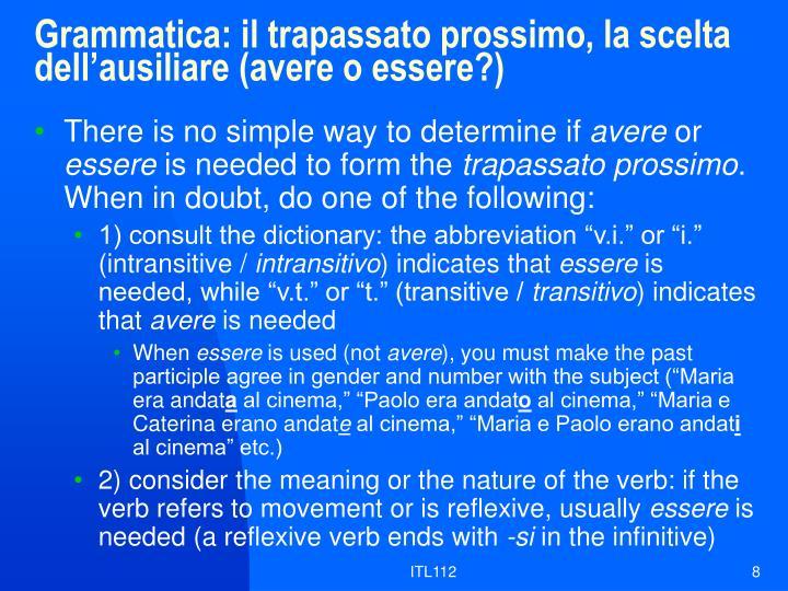 Grammatica: il trapassato prossimo, la scelta dell'ausiliare (avere o essere?)