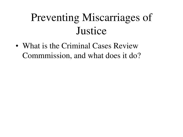 Preventing Miscarriages of Justice