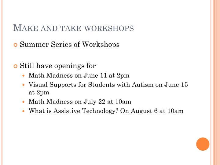 Make and take workshops