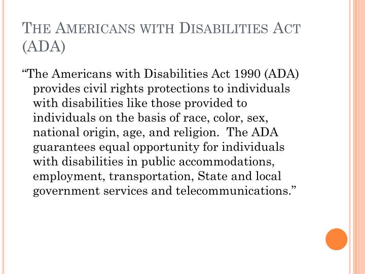 The Americans with Disabilities Act (ADA)