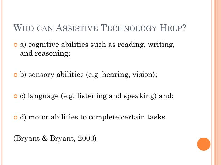 Who can Assistive Technology Help?