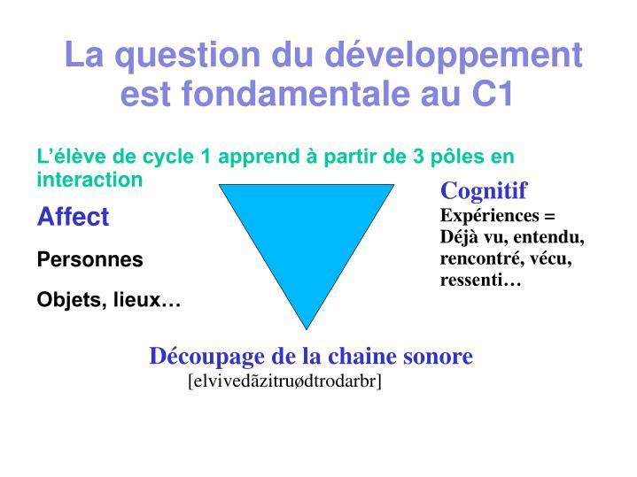 La question du développement est fondamentale au C1