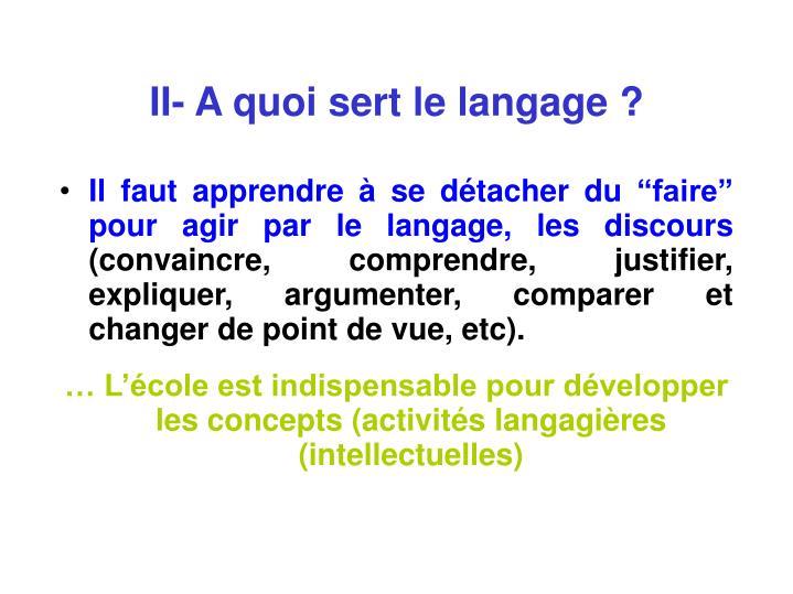 II- A quoi sert le langage ?