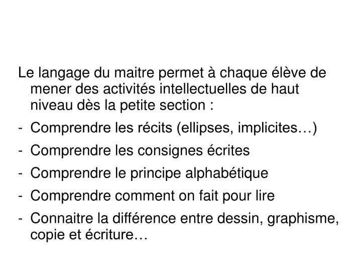 Le langage du maitre permet à chaque élève de mener des activités intellectuelles de haut niveau dès la petite section :