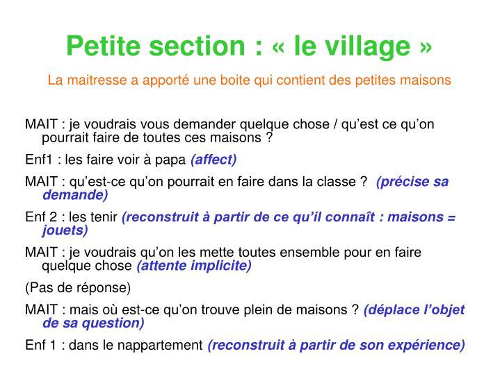 Petite section : «le village»