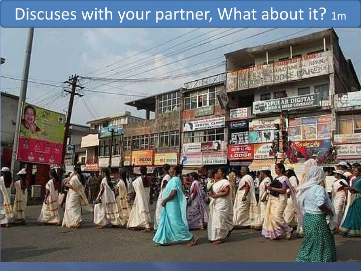Discuses with your partner, What about it?