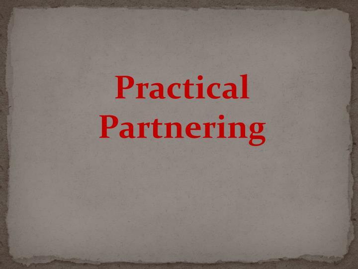 Practical Partnering