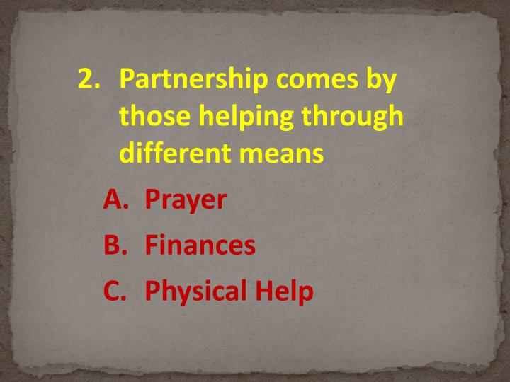 Partnership comes by those helping through different means