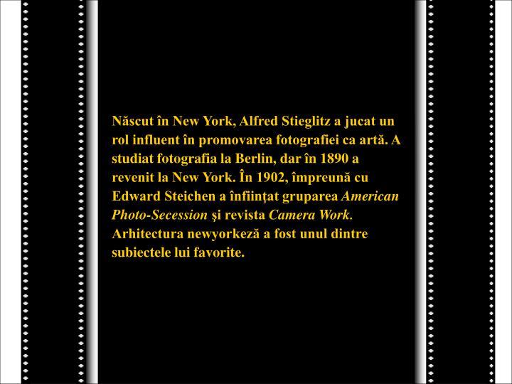Născut în New York, Alfred Stieglitz a jucat un