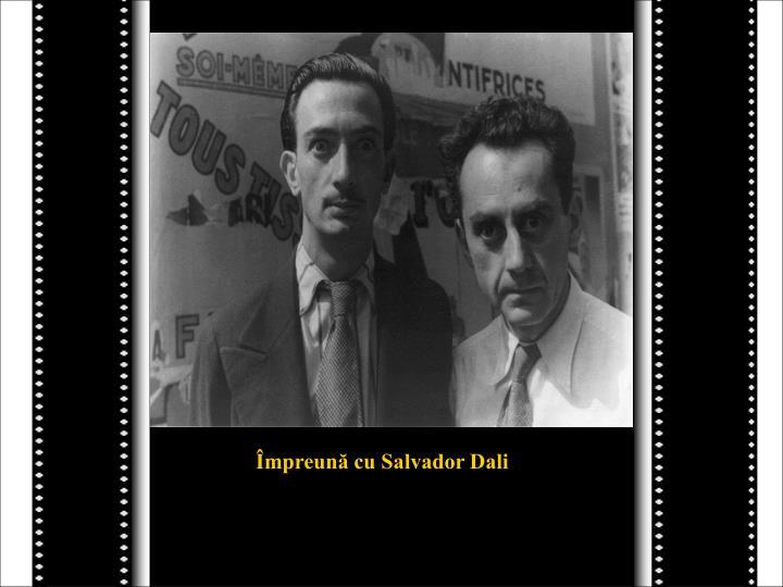 Împreună cu Salvador Dali