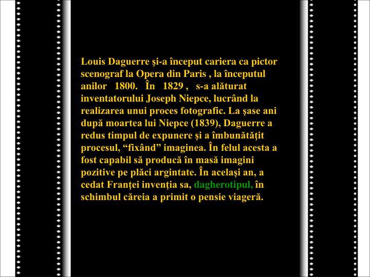 Louis Daguerre şi-a început cariera ca pictor