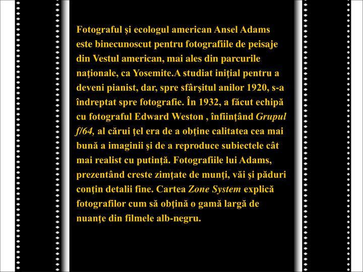 Fotograful şi ecologul american Ansel Adams