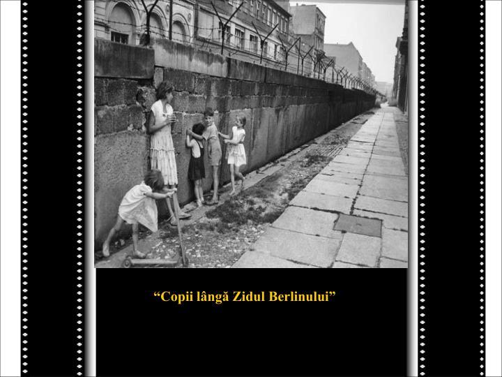 """""""Copii lângă Zidul Berlinului"""""""