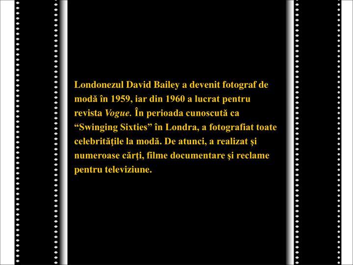 Londonezul David Bailey a devenit fotograf de