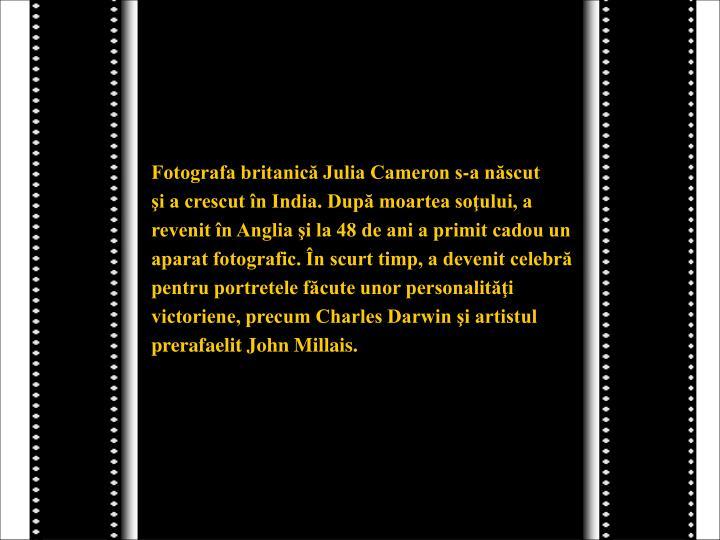 Fotografa britanică Julia Cameron s-a născut