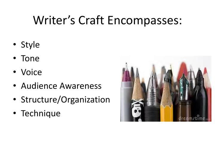Writer's Craft Encompasses: