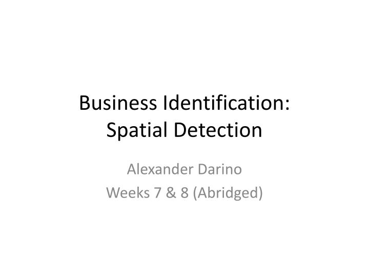 Business identification spatial detection