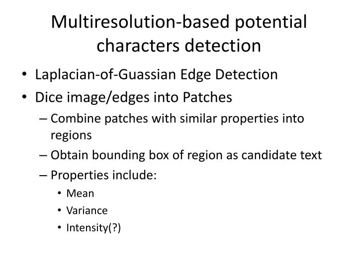 Multiresolution-based potential characters detection