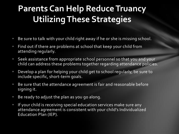 Parents Can Help Reduce Truancy Utilizing These Strategies