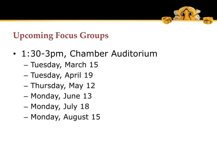 Upcoming Focus Groups