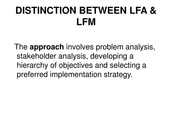 DISTINCTION BETWEEN LFA & LFM