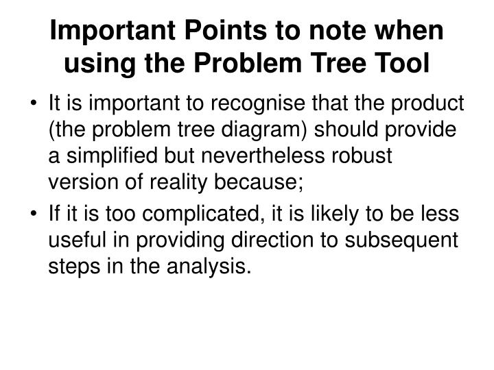 Important Points to note when using the Problem Tree Tool
