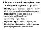 lfa can be used throughout the activity management cycle in