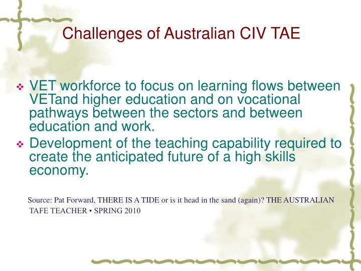 Challenges of Australian CIV TAE