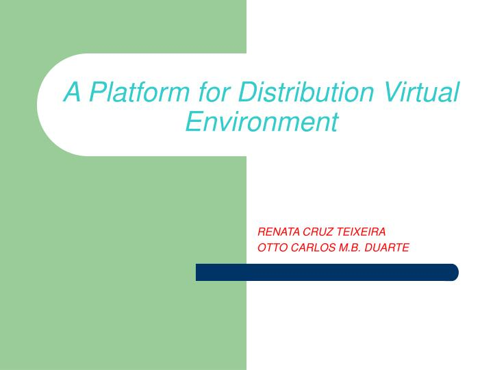 a platform for distribution virtual environment