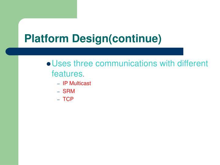 Platform Design(continue)