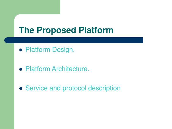 The Proposed Platform