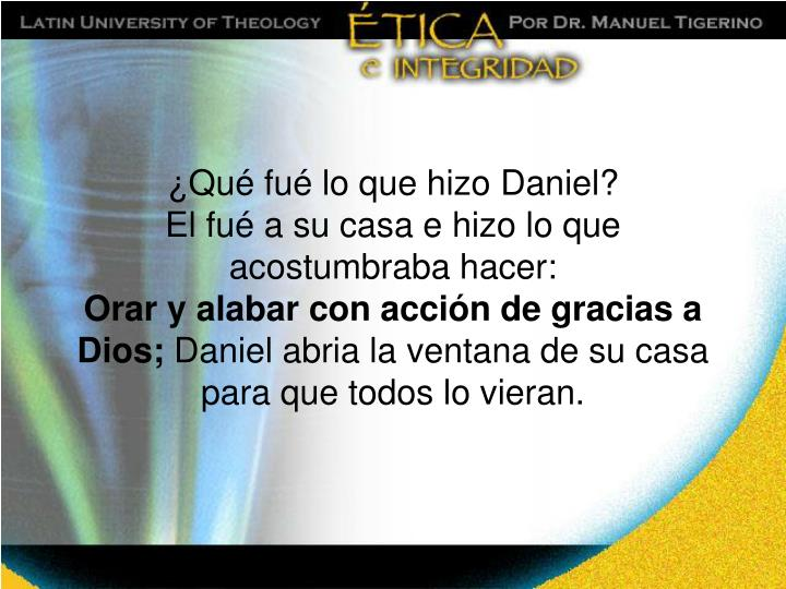 ¿Qué fué lo que hizo Daniel?