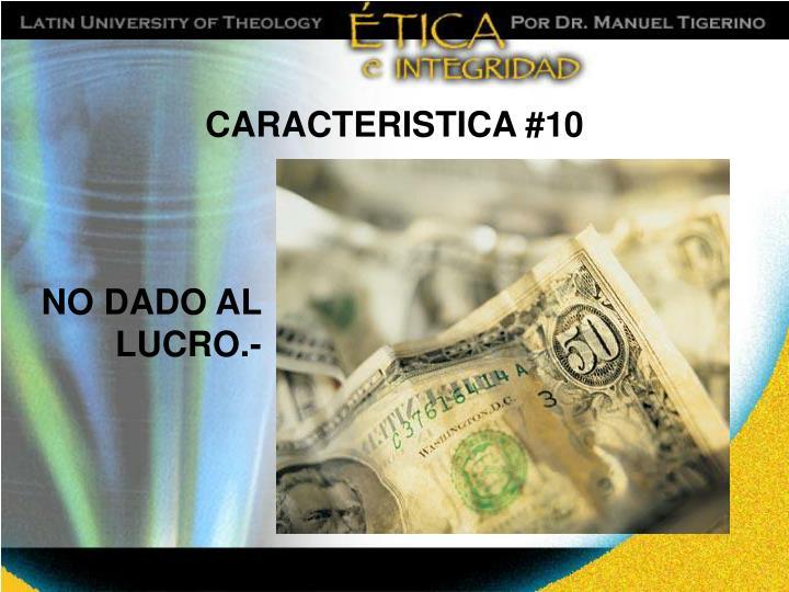 CARACTERISTICA #10