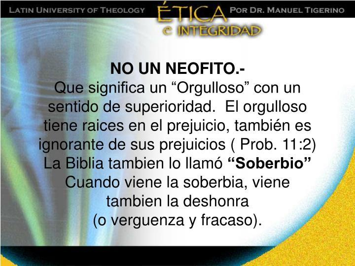 NO UN NEOFITO.-