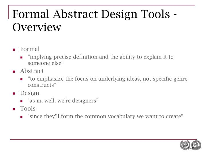 Formal Abstract Design Tools - Overview