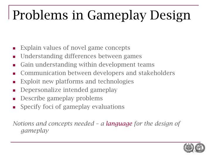 Problems in Gameplay Design