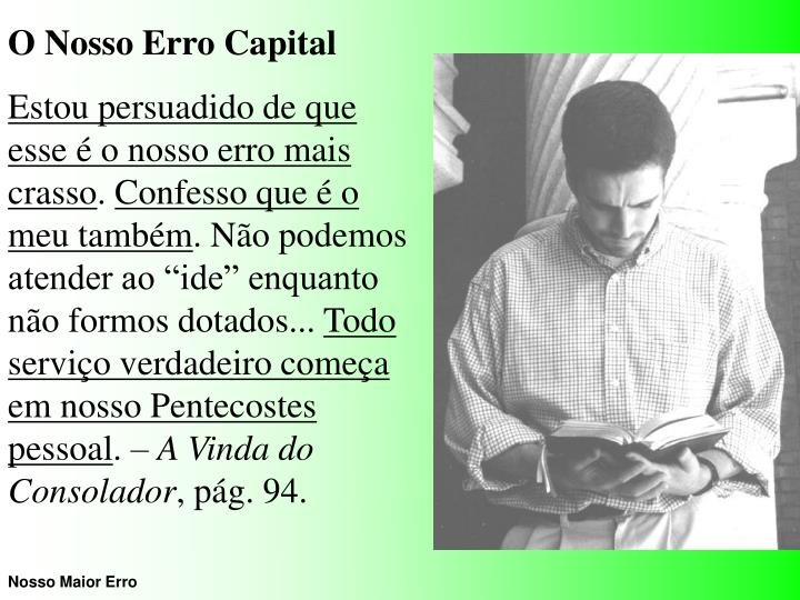 O Nosso Erro Capital
