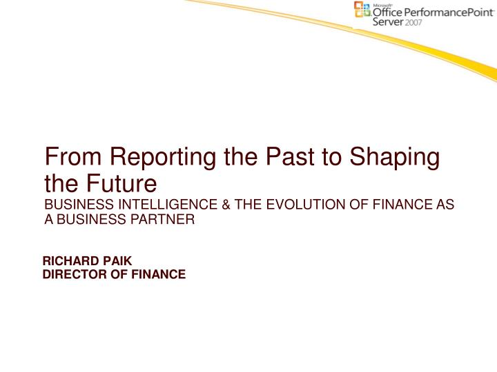 From Reporting the Past to Shaping the Future