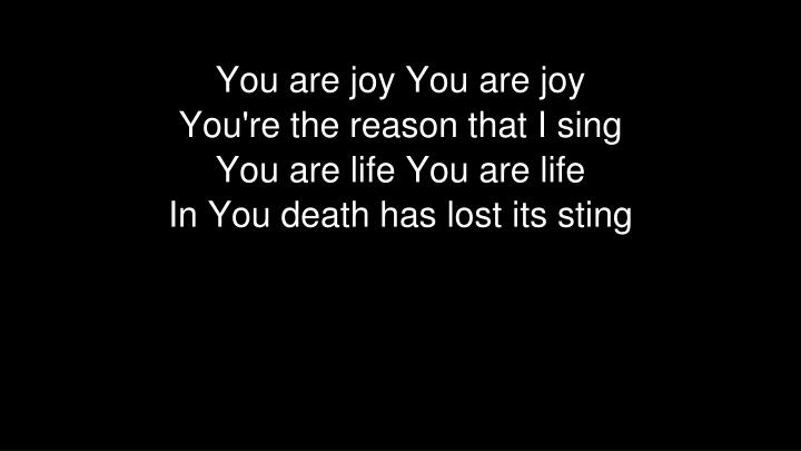 You are joy You are joy