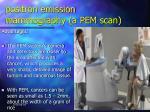 positron emission mammography a pem scan