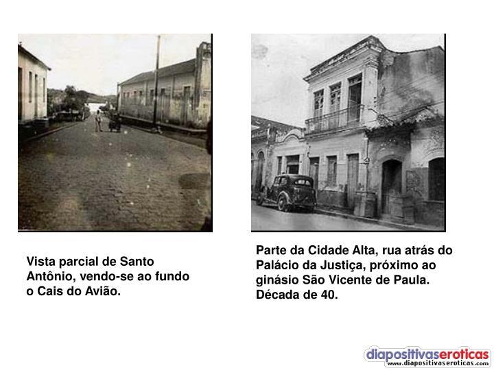 Parte da Cidade Alta, rua atrás do Palácio da Justiça, próximo ao ginásio São Vicente de Paula. Década de 40.