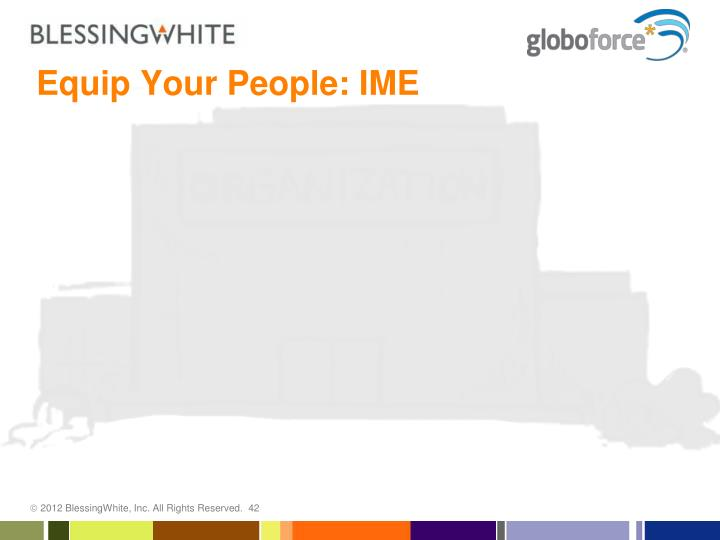 Equip Your People: IME