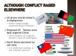 although conflict raged elsewhere