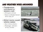 and weather woes abounded
