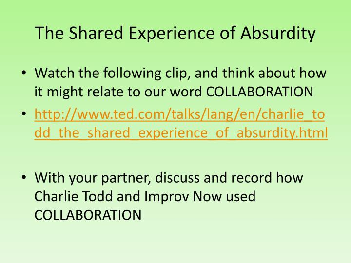 The Shared Experience of Absurdity