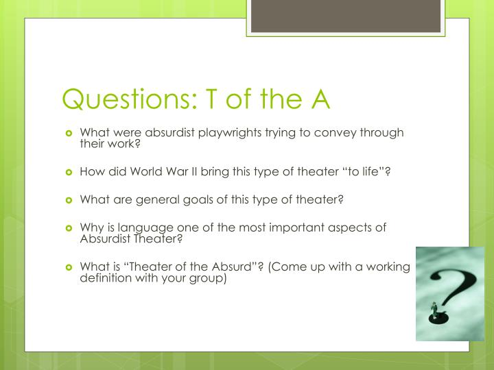 Questions: T of the A