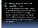 the energy regime reached the capacity so