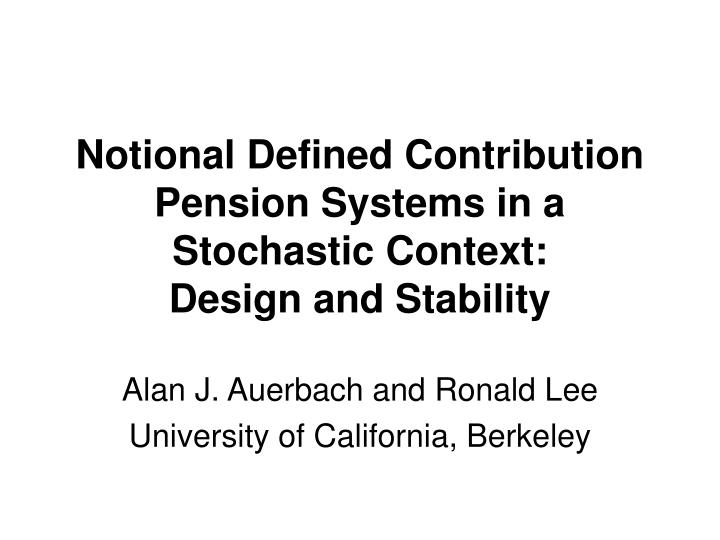 Notional Defined Contribution Pension Systems in a Stochastic Context: