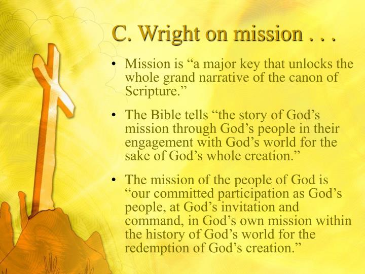 C. Wright on mission . . .