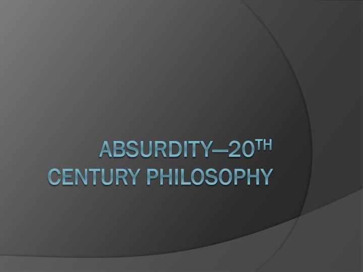 ABSURDITY—20